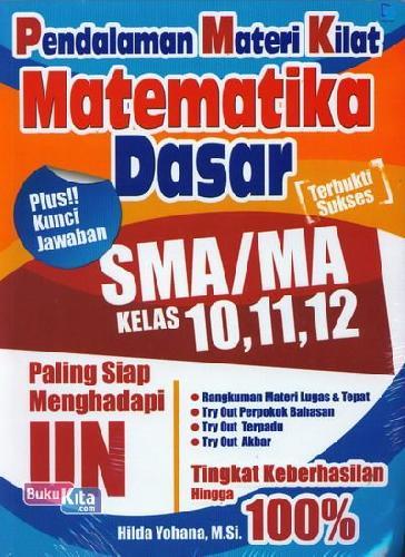 Cover Buku Pendalaman Materi Kilat Matematika Dasar SMA/MA Kelas 10,11,12