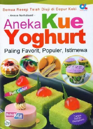 Cover Buku Aneka Kue Yoghurt Paling Favorit, Populer, Istimwa (full color)