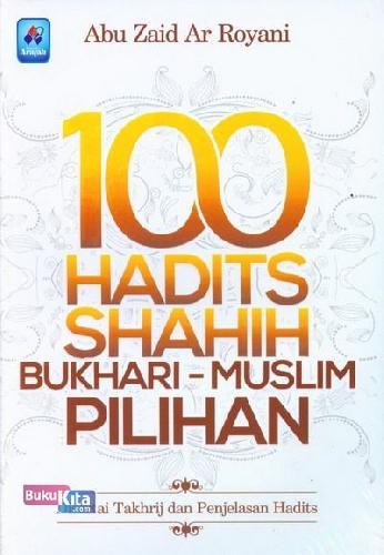 Cover Buku 100 Hadits Shahih Bukhari-Muslim Pilihan