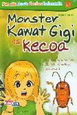 Monster Kawat Gigi vs Kecoa
