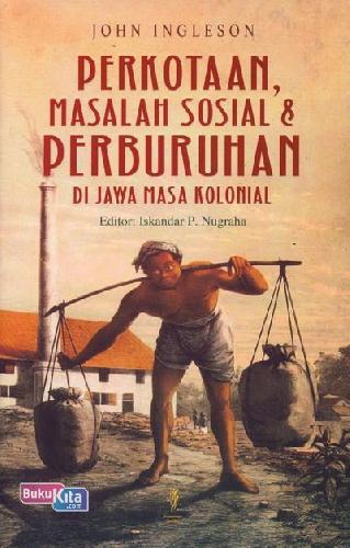 Cover Buku Perkotaan, Masalah Sosial & Perburuhan di Jawa Masa Kolonial