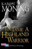 To Tame a Highland Warrior : Menaklukkan Pejuang