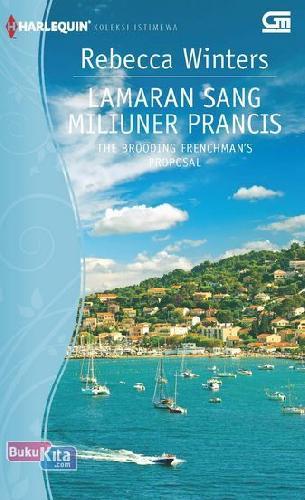 Cover Buku Harlequin Koleksi Istimewa: Lamaran Sang Miliuner Prancis - The Brooding Frenchman