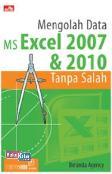 Mengolah Data MS Excel 2007 & 2010 Tanpa Salah