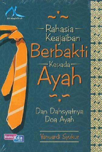 Cover Buku Rahasia Keajaiban Berbakti Kepada Ayah