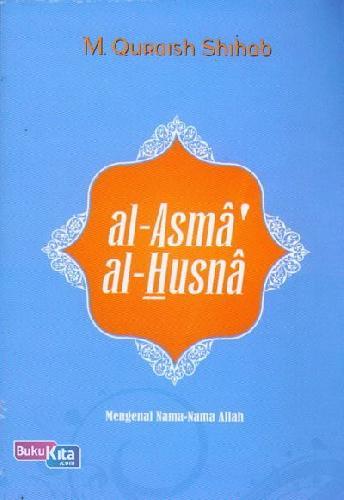 Cover Buku al-Asma al-Husna Mengenal Nama-Nama Allah
