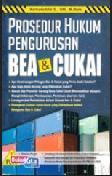 Cover Buku Prosedur Hukum Pengurusan Bea & Cukai
