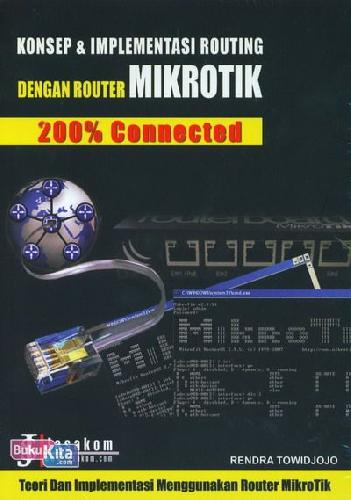 Cover Buku Konsep & Implementasi Routing dengan Router Mikrotik 200% Connected