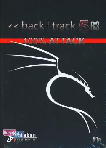 Cover Buku BackTrack 5 R3 : 100% Attack