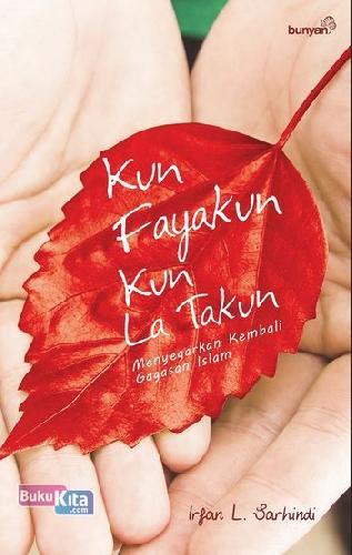 Cover Buku Kun Fayakun Kun La Takun