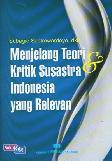 Menjelang Teori dan Kritik Susatra Indonesia yang Relevan (Cover Baru)