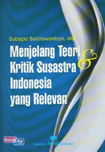 Cover Buku Menjelang Teori dan Kritik Susatra Indonesia yang Relevan (Cover Baru)