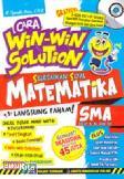 Cara Win-win Solution Selesaikan Soal Matematika SMA Kelas X, XI