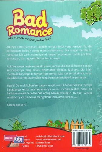 Cover Belakang Buku Bad Romance : Aku memilih menjadi jomblo (lagi)