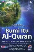 Bumi itu Al-Quran : Menguak alam semesta melalui matematika Al-Quran