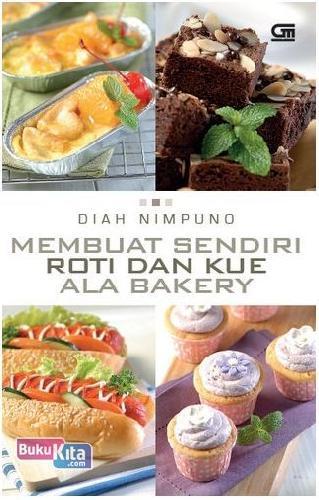Cover Buku Membuat Sendiri Roti dan Kue ala Bakery