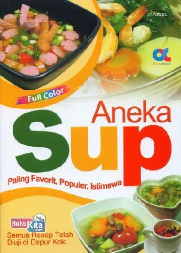Cover Buku Aneka Sup Paling Favorit, Populer, Istimewa (full color)