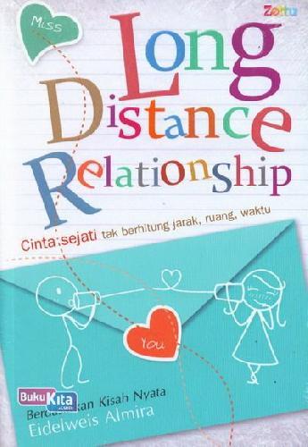 Cover Buku Long Distance Relationship : Cinta sejati tak berhitung jarak, ruang, waktu