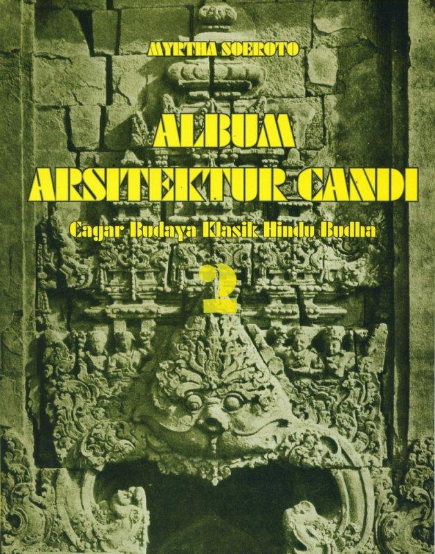 Cover Buku Album Arsitektur Candi : Cagar Budaya Klasik Hindu Budha #2
