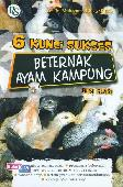 6 Kunci Sukses Beternak Ayam Kampung Edisi Revisi