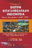 Sistem Ketatanegaraan Indonesia Pasca Perubahan UUD 1945