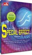 Kreasi Istimewa Special Effect dengan Flash