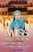 Miss Backpacker Naik Haji : Catatan Perjalanan Dari Tanah Suci