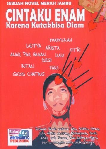 Cover Buku CINTAKU ENAM Karena Kutakbisa Diam (Sebuah Novel Merah Jambu)
