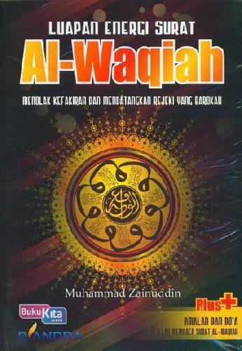 Cover Buku Luapan Energi Surat AL-Waqiah : Menolak Kefakiran dan Mendatangkan Rejeki yang Barokah