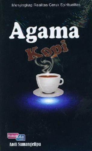 Cover Buku Agama Kopi (Menyingkap Realitas Ceruk Spiritualitas)