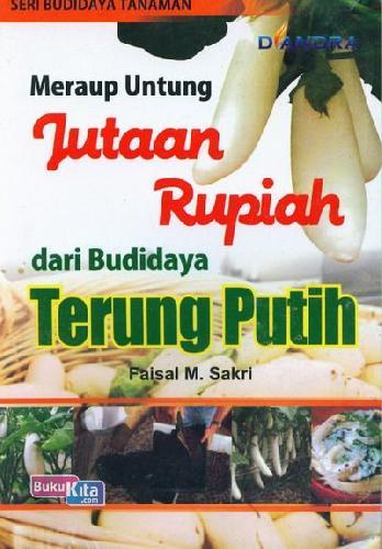 Cover Buku Meraup Untung Jutaan Rupiah dari Budidaya Terung Putih