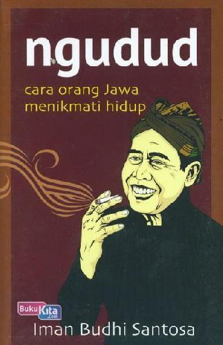 Cover Buku NGUDUD (Cara Orang jawa Menikmati Hidup)