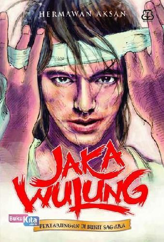 Cover Buku Serial Jaka Wulung 1 - Pertarungan Di Bukit Sagara