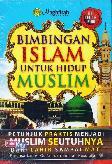 Bimbingan Islam Untuk Hidup Muslim (full colour inside)