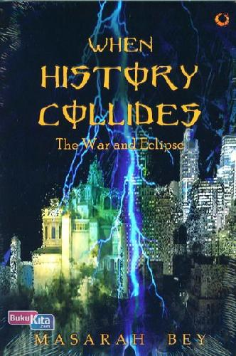 Cover Buku When History Collides - The War an Eclipse