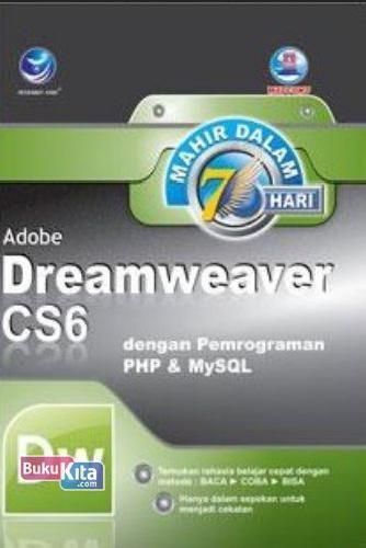 Cover Buku Mahir Dalam 7 Hari : Adobe Dremweaver CS6 dengan Pemrograman PHP & MySQL
