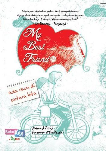 Cover Buku My Best Friend : Ada Rasa di Antara Kita