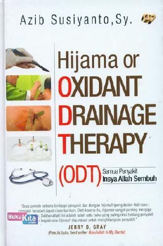 Cover Buku Hijama or Oxidant Drainage Therapy (ODT) : Semua Penyakit Insya Allah Sembuh