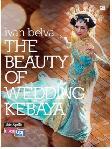 Ivan Belva: The Beauty of Wedding Kebaya