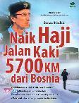 Naik Haji Jalan Kaki 5700 KM dari Bosnia