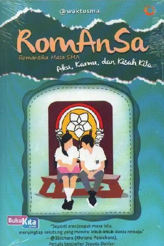 Cover Buku Romansa Romantika Masa SMA : Aku, Kamu, dan Kisah Kita