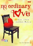 No Ordinary Love : Beri Cinta Sedikit Waktu