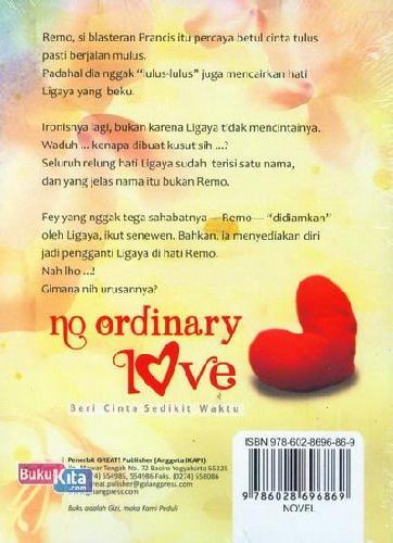 Cover Belakang Buku No Ordinary Love : Beri Cinta Sedikit Waktu