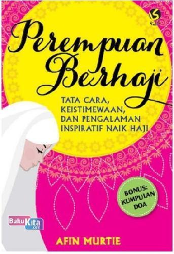 Cover Buku Perempuan Berhaji : Tata Cara, Keisitmewaan, dan Pengalaman Inspiratif Naik Haji