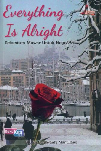 Cover Buku Everything Is Alright - Sekuntum Mawar Untuk Negeri
