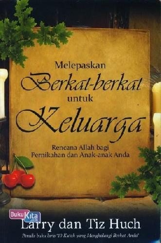 Cover Buku Melepaskan Berkat-berkat untuk Keluarga