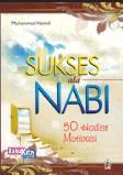 Sukses Ala Nabi : 50 Hadist Motivasi