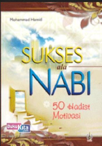 Cover Buku Sukses Ala Nabi : 50 Hadist Motivasi