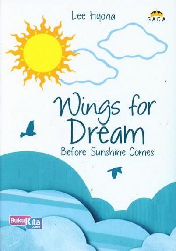 Cover Buku Wings For Dream Before Sunshine Comes