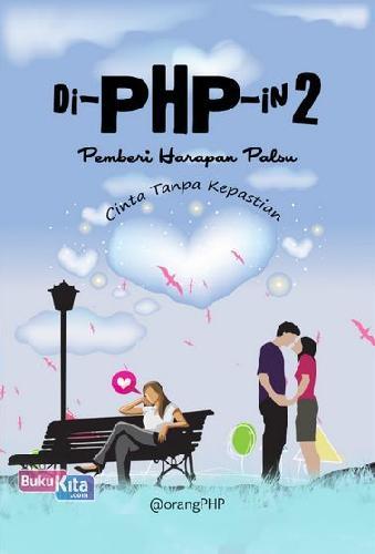 Cover Buku di-PHP-in 2 Cinta Tanpa Kepastian